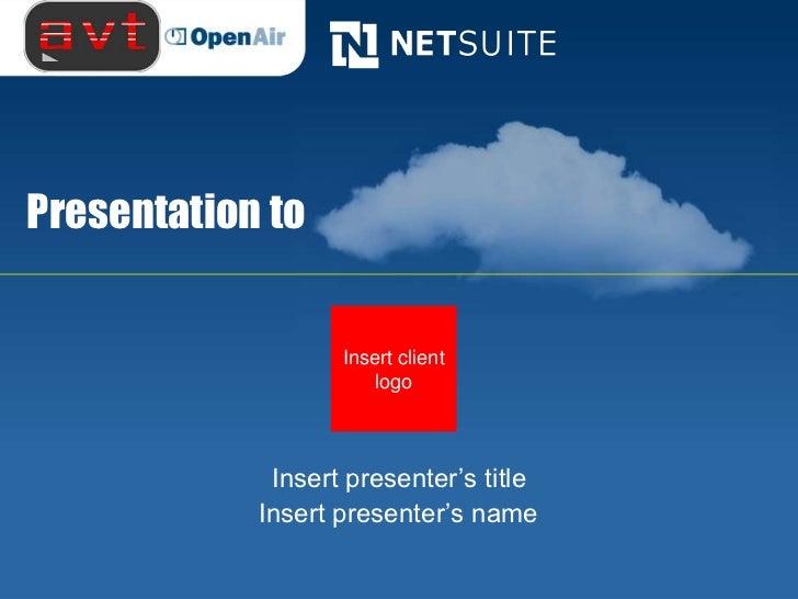 Presentation to                   Insert client                       logo             Insert presenter's title           ...