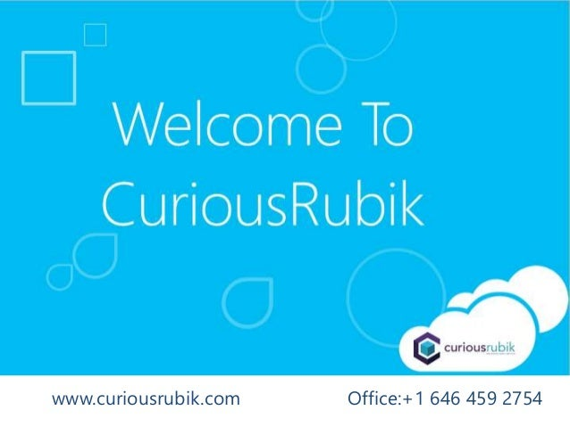 www.curiousrubik.com Office:+1 646 459 2754