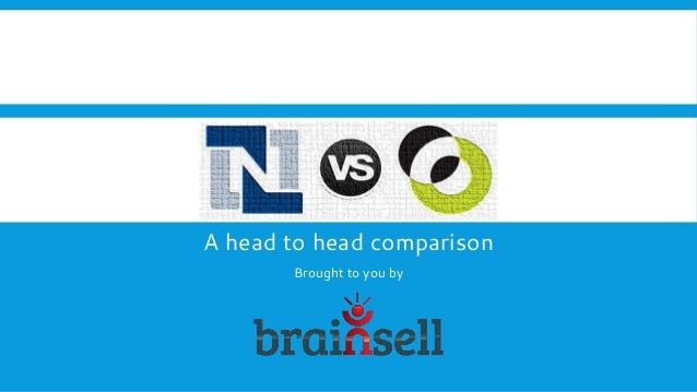 A head to head comparison Brought to you by