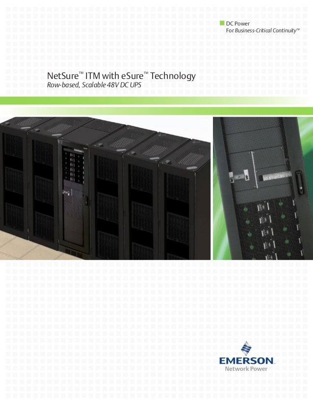 NetSure™ITM with eSure™TechnologyRow-based, Scalable 48V DC UPSDC PowerFor Business-Critical Continuity™