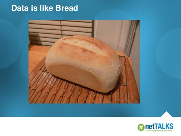 Data is like Bread