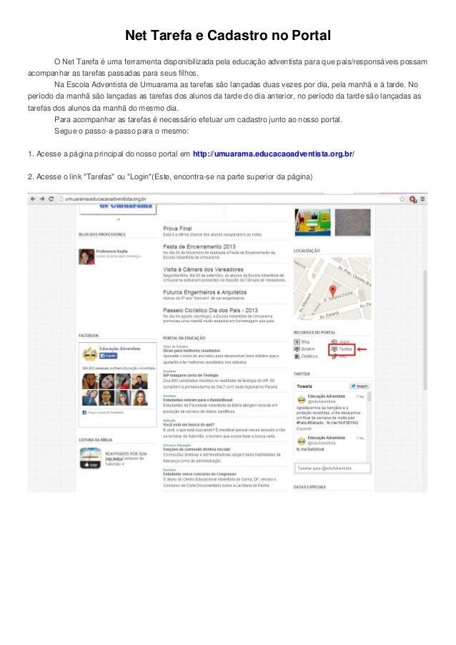 Net Tarefa e Cadastro no Portal O Net Tarefa é uma ferramenta disponibilizada pela educação adventista para que pais/respo...