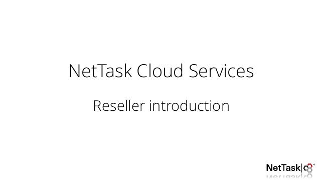 NetTask Cloud Services Reseller introduction