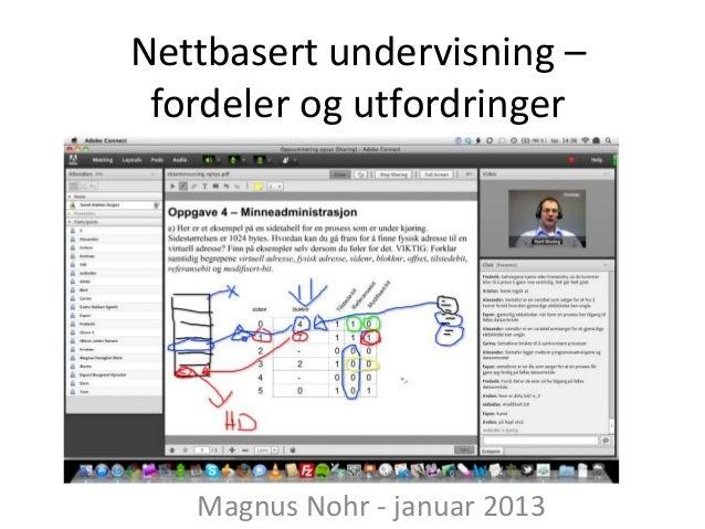 Nettbasert undervisning – fordeler og utfordringer   Magnus Nohr - januar 2013