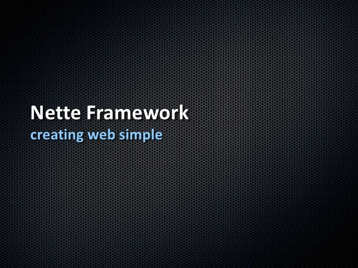 Nette Framework<br />creating web simple<br />
