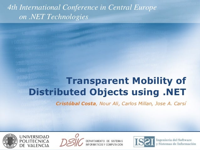 4th International Conference in Central Europe    on .NET Technologies             Transparent Mobility of      Distribute...