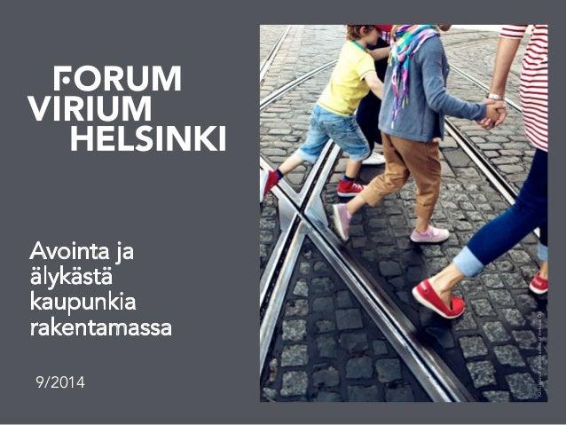 Avointa ja älykästä kaupunkia rakentamassa! 9/2014 RamiHanafi/ViewmastersofHelsinkiOy
