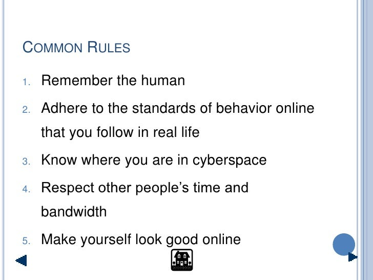 COMMON RULES  1.   Remember the human 2.   Adhere to the standards of behavior online      that you follow in real life 3....