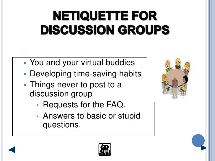  You and your virtual buddies  Developing time-saving habits  Things never to post to a   discussion group     • Reques...