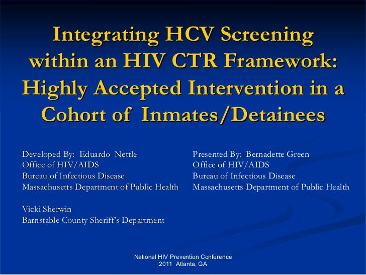 Integrating HCV Screeningwithin an HIV CTR Framework:Highly Accepted Intervention in a Cohort of Inmates/DetaineesDevelope...