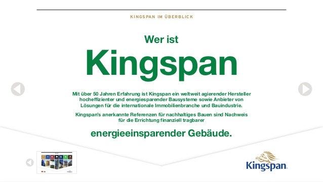 KINGSPAN IM ÜBERBLICK STA RT Kingspan im Überblick Nicht jede Dämmung ist gleich Isolierte Dach- & Wandsysteme Benchmark F...