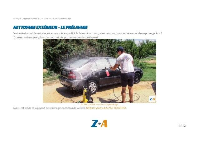 François septembre 07, 2018 Canton de Tain-l'Hermitage NETTOYAGE EXTÉRIEUR - LE PRÉLAVAGE Votre Automobile est rincée et v...