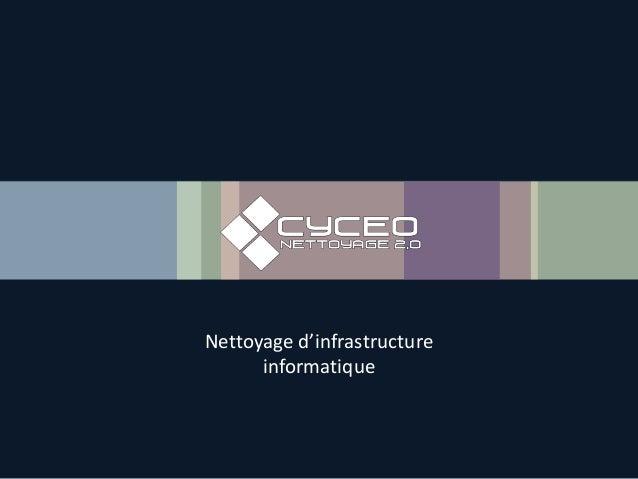 Nettoyage d'infrastructure informatique
