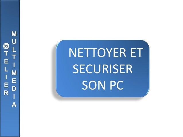 NETTOYER ET SECURISER SON PC