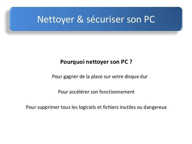 Nettoyer et securiser son PC Slide 3