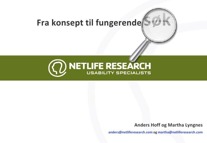 Fra konsept til fungerende  søk Anders Hoff og Martha Lyngnes [email_address]  og  [email_address]