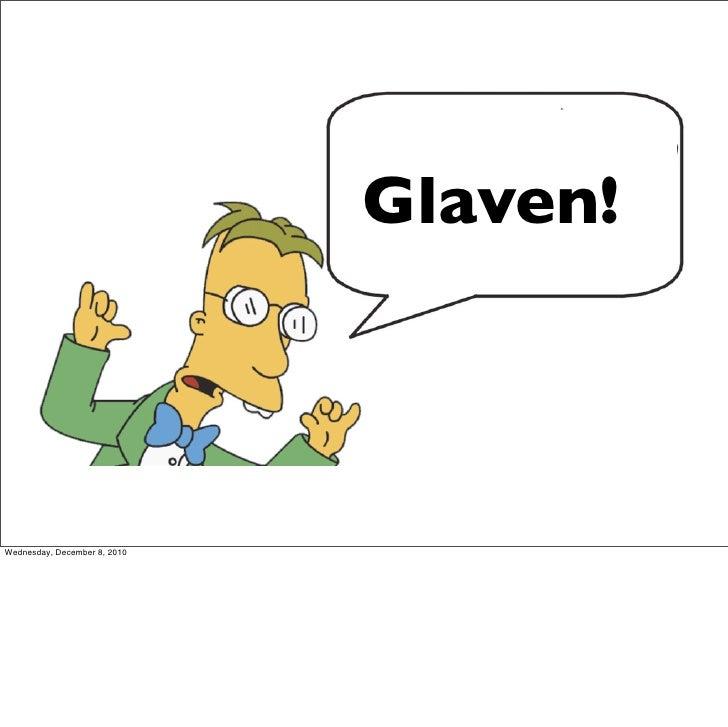 Glaven!Wednesday, December 8, 2010