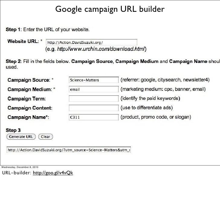 Google campaign URL builderWednesday, December 8, 2010URL-builder: http://goo.gl/v4vQk