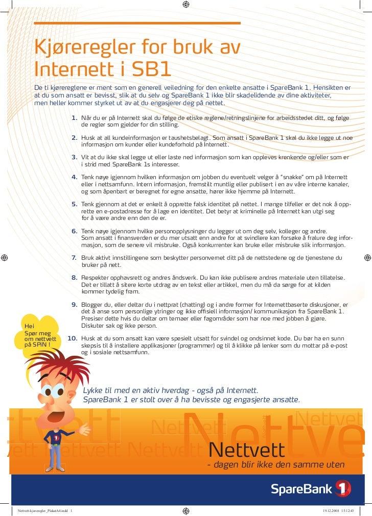 Kjøreregler for bruk av            Internett i SB1            De ti kjørereglene er ment som en generell veiledning for de...