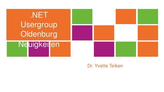 Dr. Yvette Teiken .NET Usergroup Oldenburg Neuigkeiten