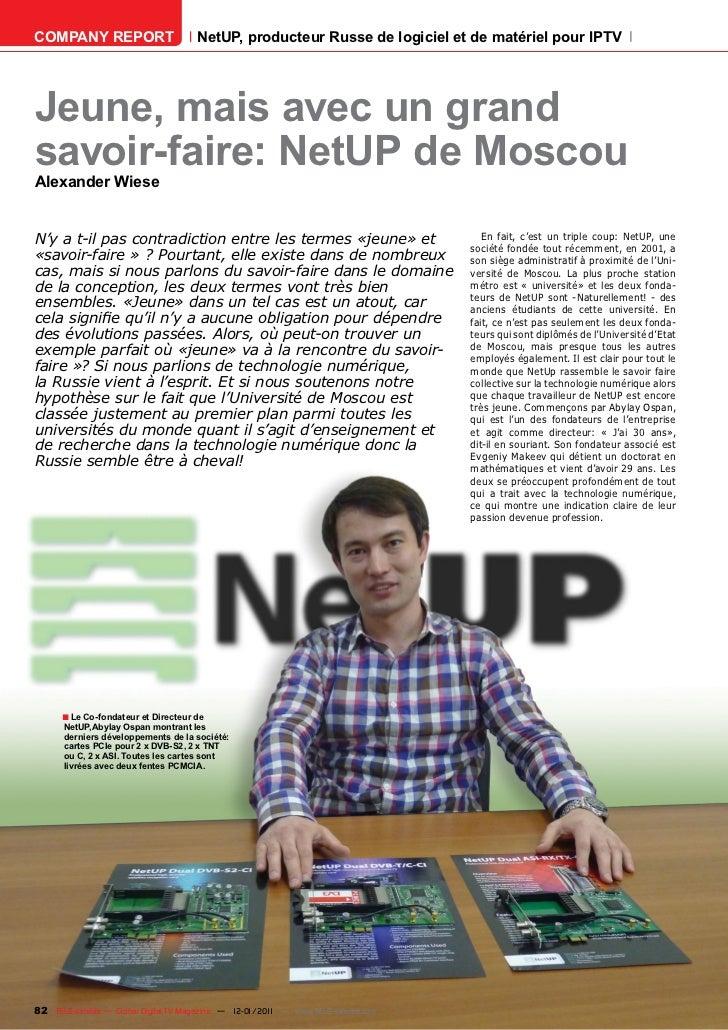 COMPANY REPORT                         NetUP, producteur Russe de logiciel et de matériel pour IPTVJeune, mais avec un gra...