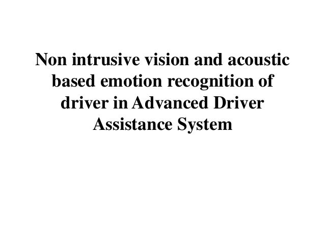 Non intrusive vision and acoustic based emotion recognition of driver in Advanced Driver Assistance System