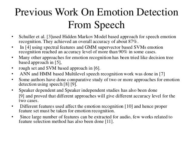 automatic emotion recognition from speech using Automatic facial emotion recognition aitor azcarate,  gestures to emphasize a certain part of speech and/or  expression recognition system using video or webcam.