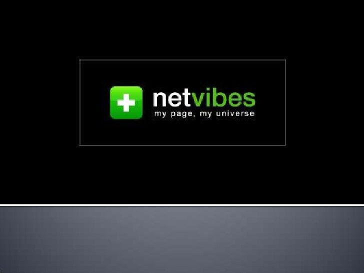Wat is NetVibes?  Persoonlijke startpagina op het internet     Favoriete links     Notities     Nieuwskanalen     Mai...