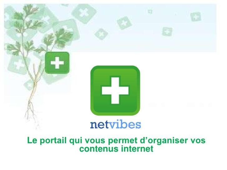 Le portail qui vous permet d'organiser vos contenus internet<br />