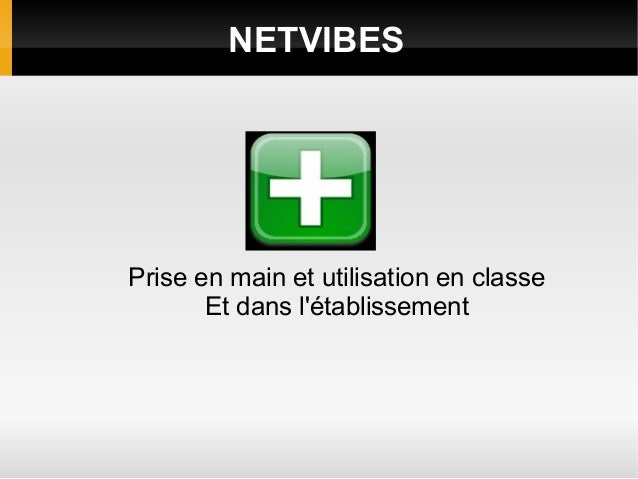 NETVIBES  Prise en main et utilisation en classe Et dans l'établissement
