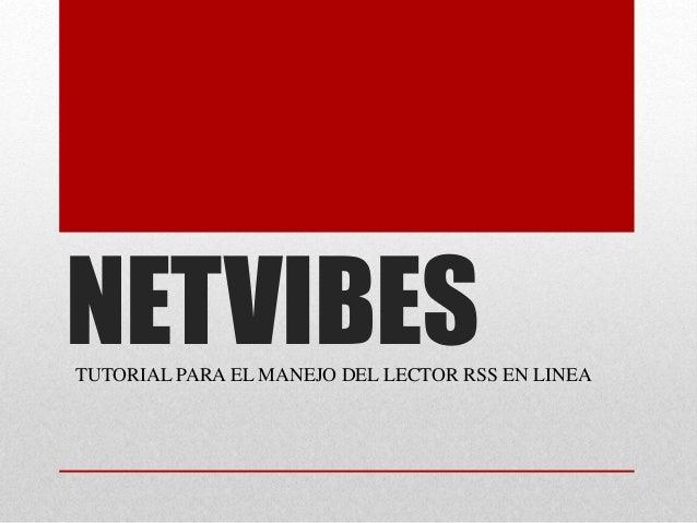 NETVIBESTUTORIAL PARA EL MANEJO DEL LECTOR RSS EN LINEA