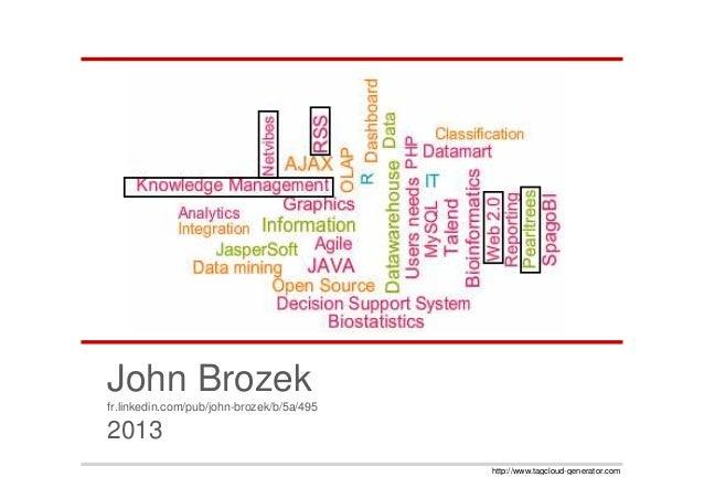 John Brozekfr.linkedin.com/pub/john-brozek/b/5a/4952013                                           http://www.tagcloud-gene...