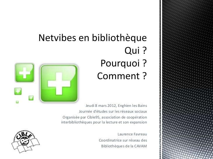 Jeudi 8 mars 2012, Enghien les Bains           Journée d'études sur les réseaux sociaux Organisée par Cible95, association...