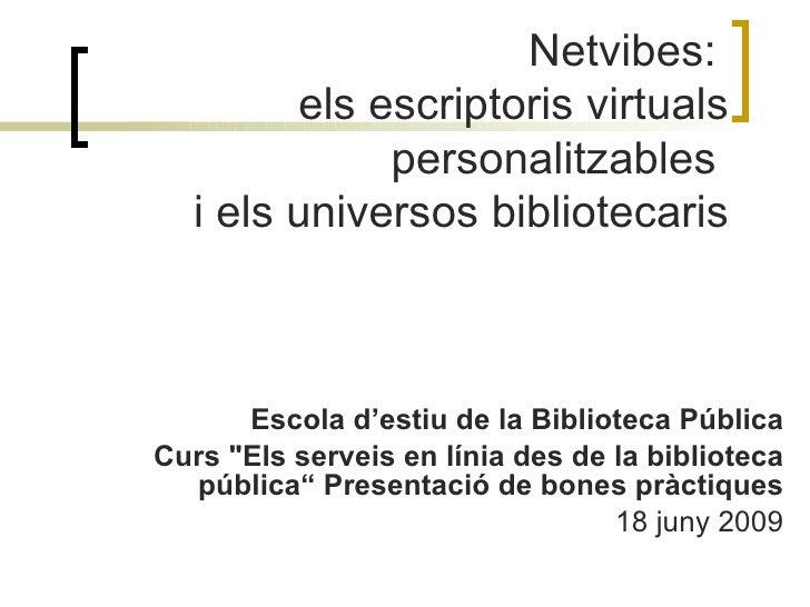 """Escola d'estiu de la Biblioteca Pública Curs """"Els serveis en línia des de la biblioteca pública"""" Presentació de bones..."""