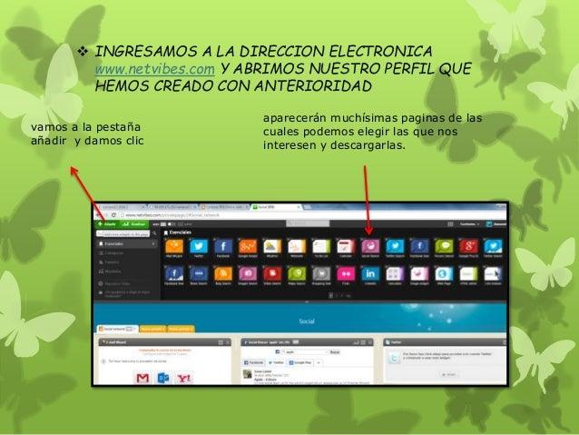  INGRESAMOS A LA DIRECCION ELECTRONICA  www.netvibes.com Y ABRIMOS NUESTRO PERFIL QUE  HEMOS CREADO CON ANTERIORIDAD  vam...