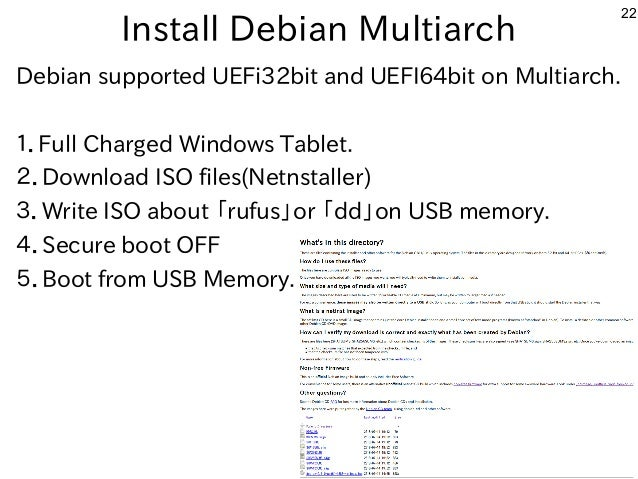 22 Install Debian Multiarch Debian supported UEFi32bit and UEFI64bit on Multiarch. 1.Full Charged Windows Tablet. 2.Downlo...