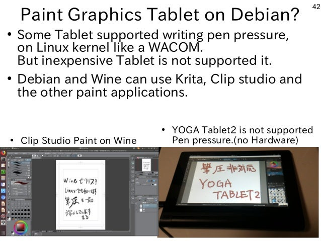 42 Paint Graphics Tablet on Debian? ● Some Tablet supported writing pen pressure, on Linux kernel like a WACOM. But inexpe...