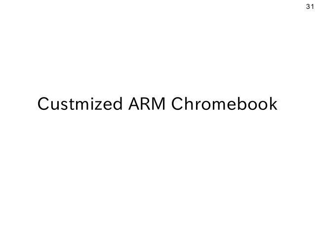 31 Custmized ARM Chromebook