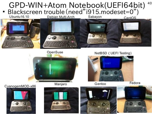 "40 GPD-WIN+Atom Notebook(UEFI64bit) ● Blackscreen trouble(need""i915.modeset=0"") Ubuntu16.10 Debian Multi-Arch Sabayon Cent..."