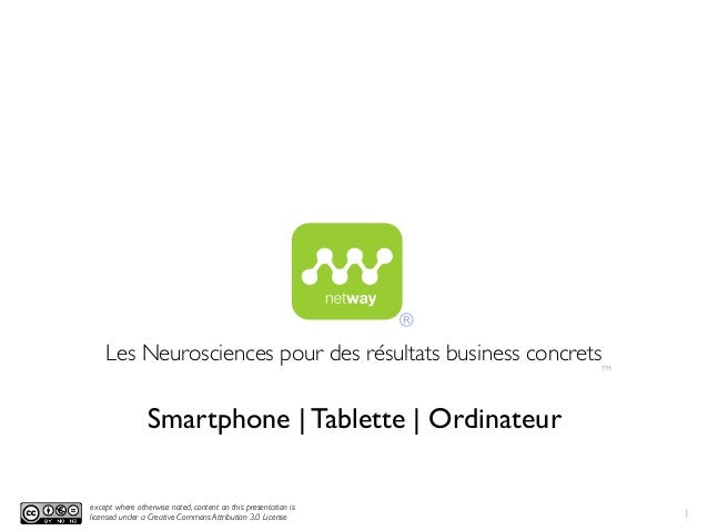 Les Neurosciences pour des résultats business concrets except where otherwise noted, content on this presentation is