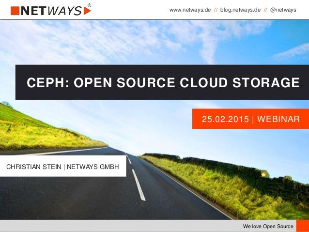 www.netways.de // blog.netways.de // @netways We love Open Source 25.02.2015 | WEBINAR CEPH: OPEN SOURCE CLOUD STORAGE CHR...