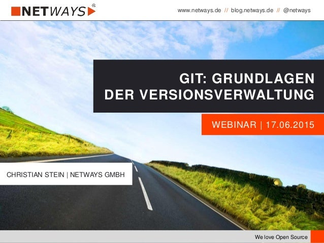 www.netways.de // blog.netways.de // @netways We love Open Source WEBINAR | 17.06.2015 GIT: GRUNDLAGEN DER VERSIONSVERWALT...