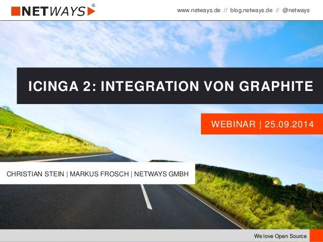 www.netways.de // blog.netways.de // @netways We love Open Source WEBINAR | 25.09.2014 ICINGA 2: INTEGRATION VON GRAPHITE ...