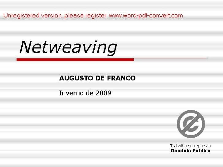 Netweaving