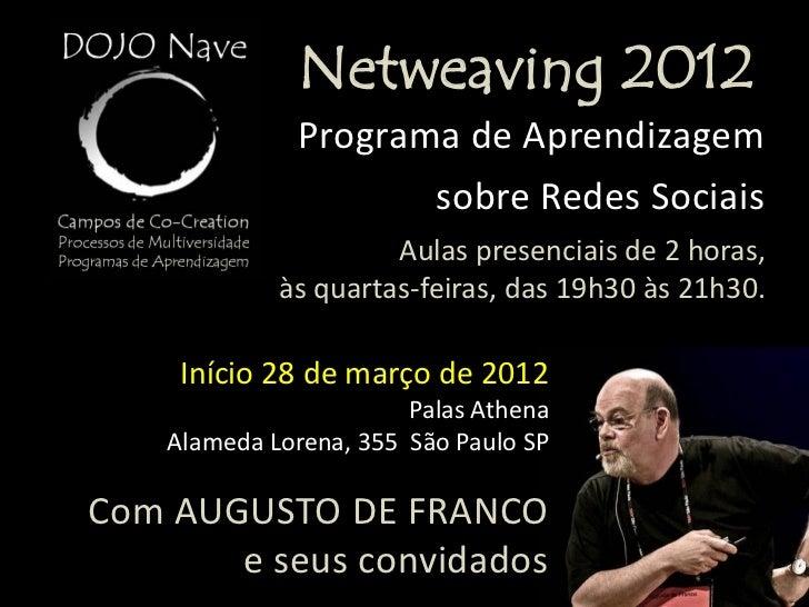 Netweaving 2012              Programa de Aprendizagem                          sobre Redes Sociais                      Au...