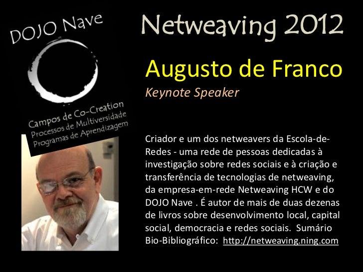 Netweaving 2012Gil GiardelliInterlocutor para Negócios naSociedade em RedeEspecialista no Mundo.com, com 12 anos deexperiê...