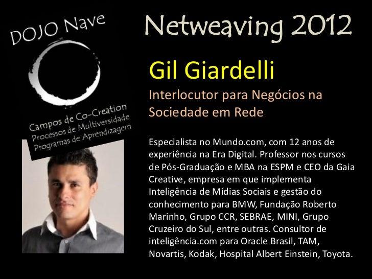 Netweaving 2012Nilton LessaInterlocutor para Co-Creation eMultiversidadeEspecialista em Ciências da Computação eMatemática...