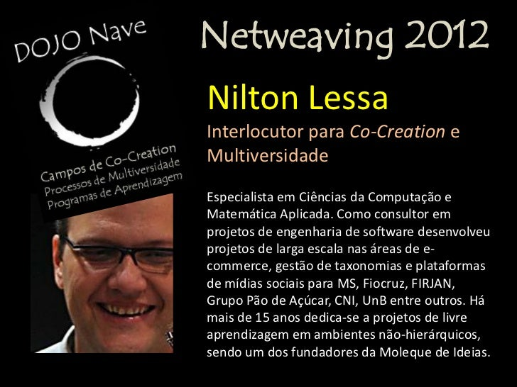 Netweaving 2012Oswaldo OliveiraInterlocutor para CrowdbusinessEconomista, trabalha há 30 anos com inovação enegócios. Come...