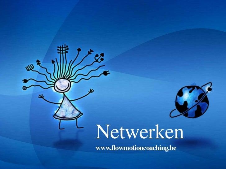 Netwerkenwww.flowmotioncoaching.be