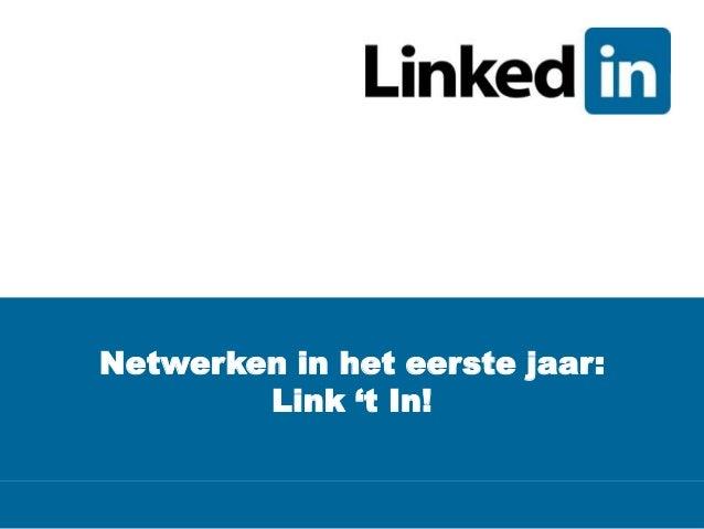 Netwerken in het eerste jaar:        Link 't In!